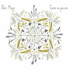 Maggs, Ben - Come As You Are