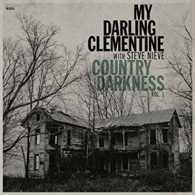 MY DARLING CLEMENTINE - Country Darkness Vol.1 (EP)