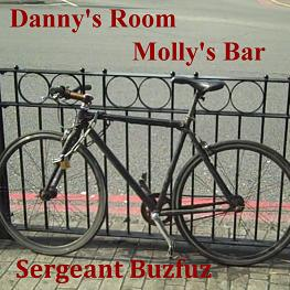 SERGEANT BUZFUZ - DANNY'S ROOM/ MOLLY'S BAR