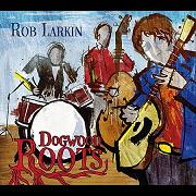 LARKIN, ROB - DOGWOOD ROOTS