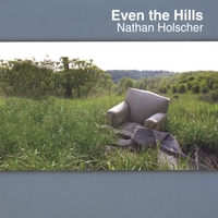 HOLSCHER, NATHAN - Even The Hills