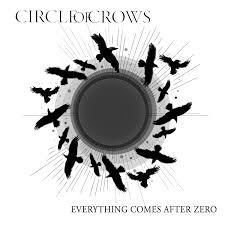 Circle of Crows - Everything Comes After Zero (EP)