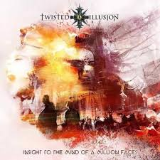 Twisted Illusion - Insight to the Mind of a Million Faces