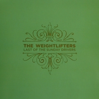 WEIGHTLIFTERS, THE - LAST OF THE SUNDAY DRIVERS (mini-LP)