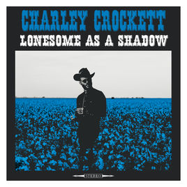 CROCKETT, CHARLEY - Loneliness As A Shadow