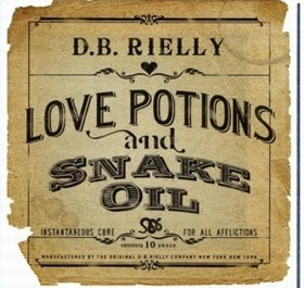 RIELLY, D.B. - Love Potions And Snake Oil
