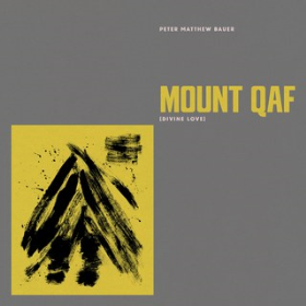 BAUER, PETER MATTHEW - Mount Qaf (Divine Love)