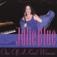 BLUE, JULIE - One of a Kind Woman