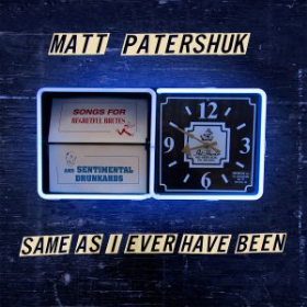 PATERSHUK, MATT - Same As I Have Ever Been