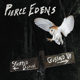 EDENS, PIERCE - Stripped Down Gussied Up