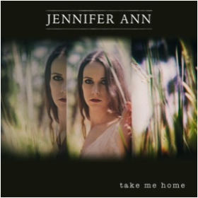 ANN, JENNIFER - Take Me Home EP