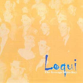 LOQUI - THE AVERAGE WHITE BOY / ROUND AND ROUND