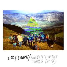 Lucy Leave - The Beauty of The World