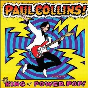 COLLINS, PAUL - THE KING OF POWER POP