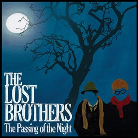 LOST BROTHERS, THE - THE PASSING OF THE NIGHT