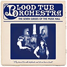 BLOOD TUB ORCHESTRA - The Seven Curses Of The Music Hall