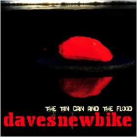 DAVESNEWBIKE - The Tin Can And The Flood