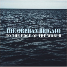 ORPHAN BRIGADE, THE - To the Edge of the World