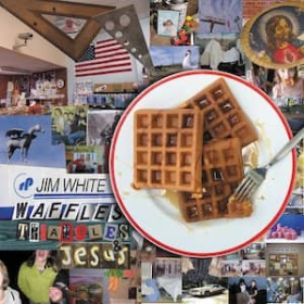 WHITE, JIM - Waffles, Triangles & Jesus