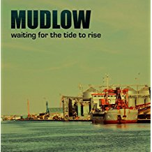 MUDLOW - Waiting For the Tide To Rise (Extended edition)