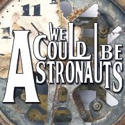 We Could be Astronauts - We Could be Astronauts