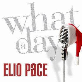 PACE, ELIO - What a Day