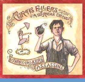 CURTIS ELLER'S AMERICAN  CIRCUS - WIREWALKERS & ASSASSINS