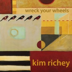 RICHEY, KIM - WRECK YOUR WHEELS